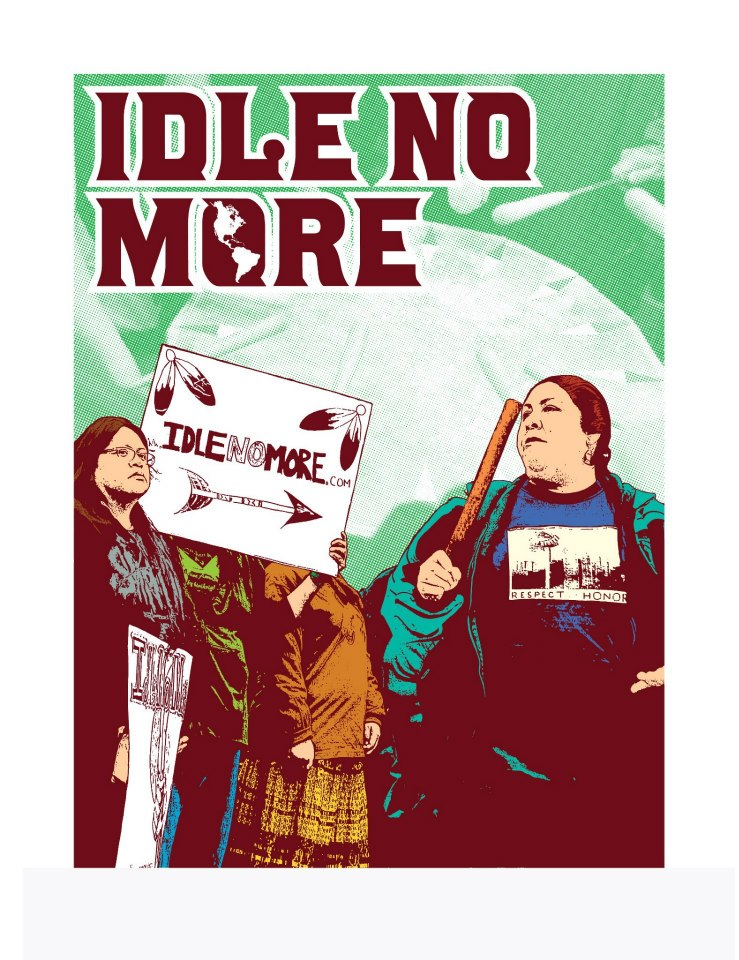 Idle No More poster by Jesus Barraza Dignidad Rebelde